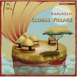 Karunesh: GLOBAL VILLAGE